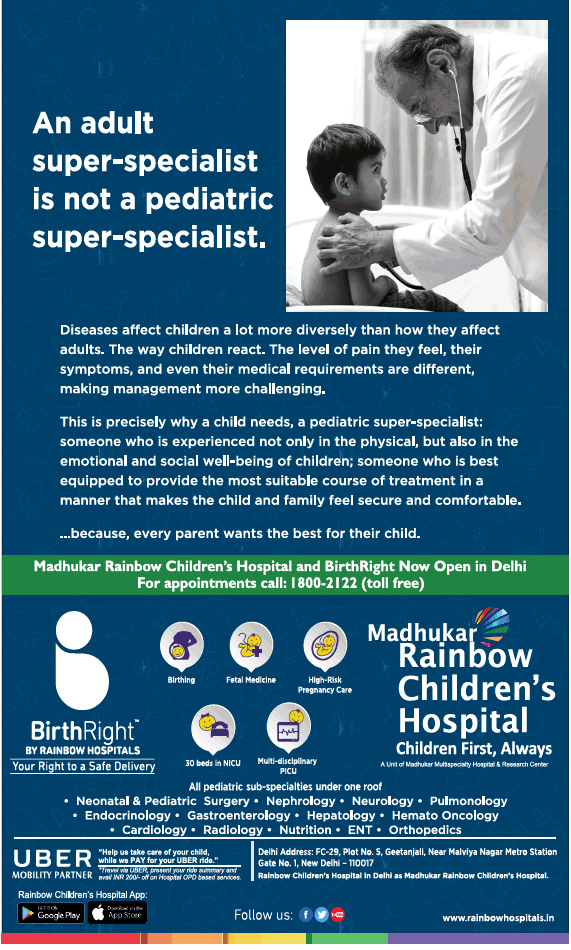 Madhukar Rainbow Childrens Hospital An Adult Specialist Is Not A Pediatric Super Specialist Ad