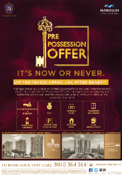 mahagun-pre-possession-offer-its-now-or-never-ad-delhi-times-10-02-2019.png