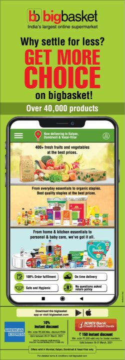 bigbasket-why-settle-for-less-get-more-choice-ad-times-of-india-mumbai-20-03-2021